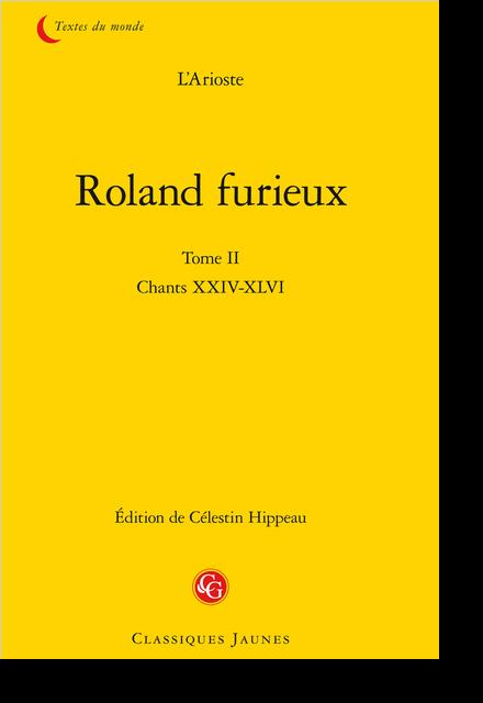Roland furieux. Tome II. Chants XXIV-XLVI - Notes du tome deuxième