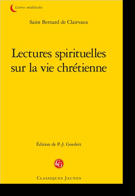 Lectures spirituelles sur la vie chrétienne