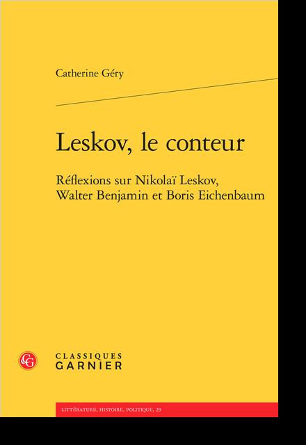 Leskov, le conteur. Réflexions sur Nikolaï Leskov, Walter Benjamin et Boris Eichenbaum