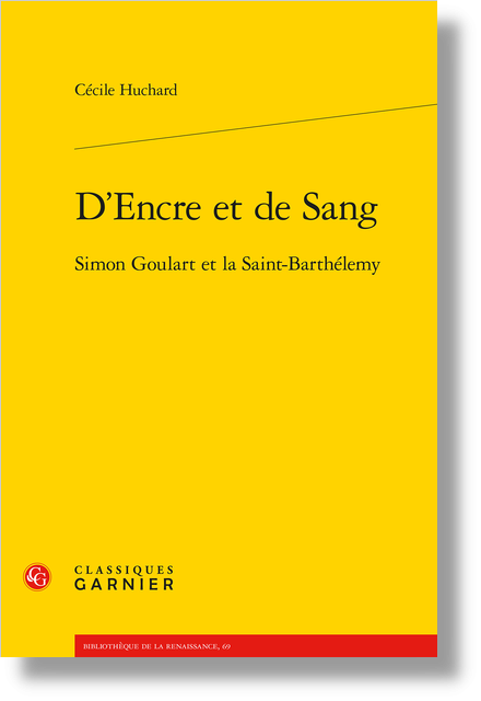 D'Encre et de Sang. Simon Goulart et la Saint-Barthélemy - Bibliographie