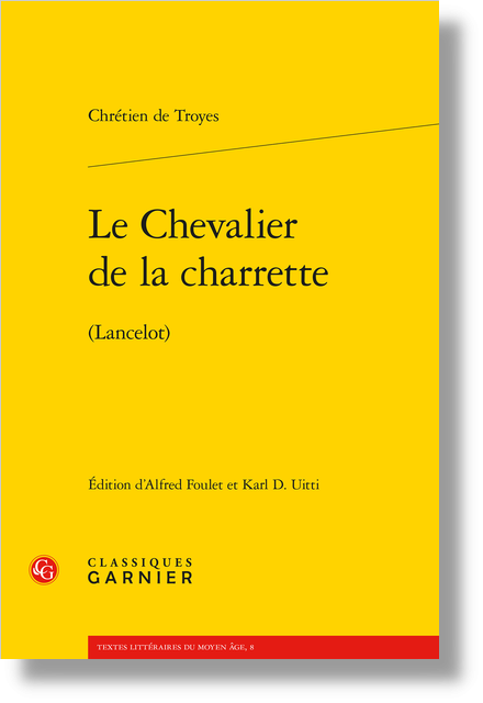 Le Chevalier de la charrette. (Lancelot)