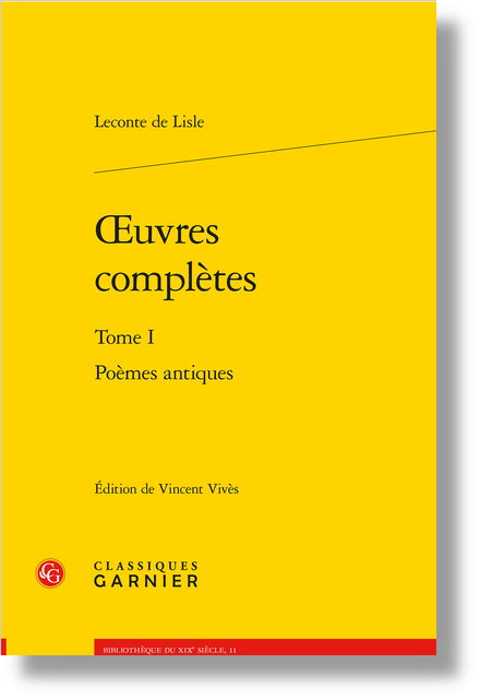 Œuvres complètes. Tome I. Poèmes antiques - Note sur la présente édition