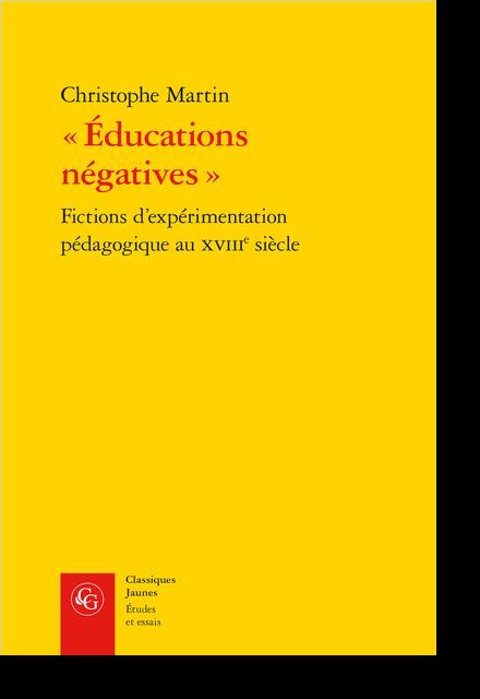 « Éducations négatives ». Fictions d'expérimentation pédagogique au XVIIIe siècle