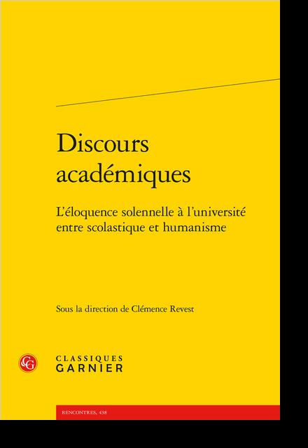 Discours académiques. L'éloquence solennelle à l'université entre scolastique et humanisme - Table des matières