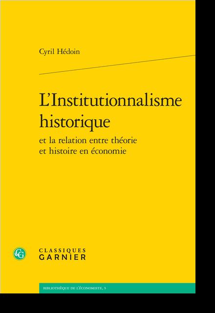 L'Institutionnalisme historique et la relation entre théorie et histoire en économie - Bibliographie