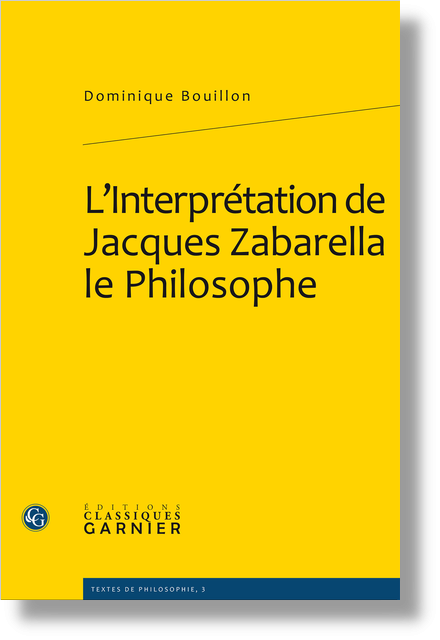 L'Interprétation de Jacques Zabarella le Philosophe