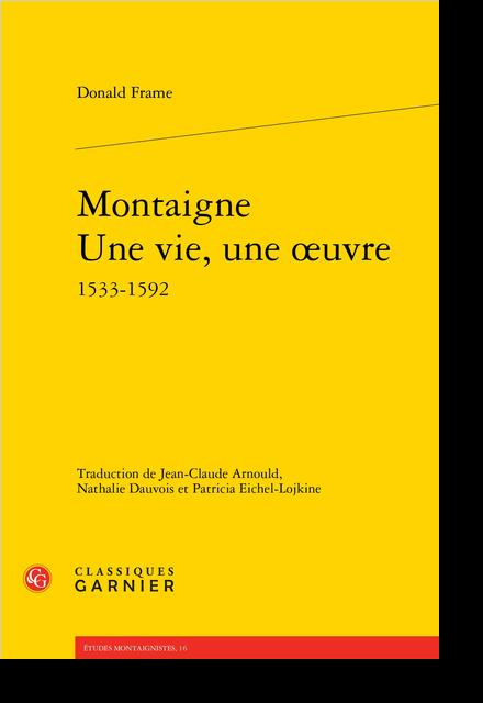 Montaigne Une vie, une œuvre 1533-1592