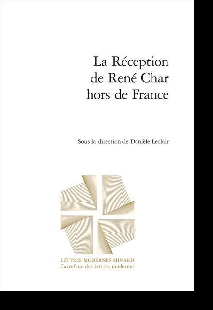 La Réception de René Char hors de France - Les voisinages belges de René Char