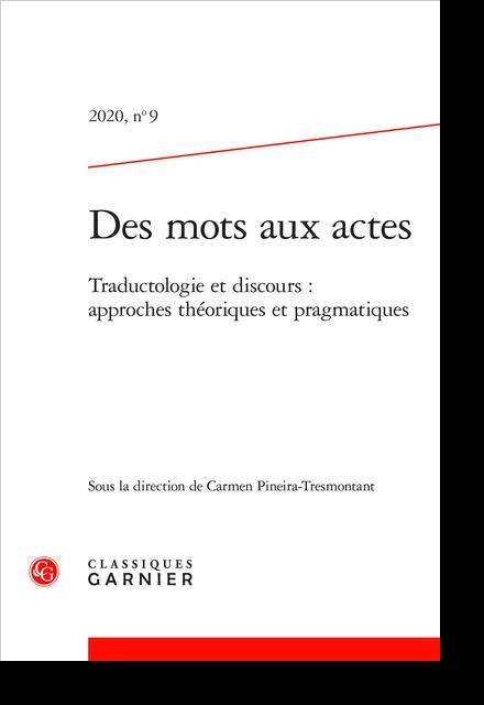 Des mots aux actes. 2020, n° 9. Traductologie et discours : approches théoriques et pragmatiques