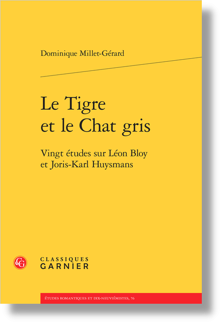 Le Tigre et le Chat gris. Vingt études sur Léon Bloy et Joris-Karl Huysmans