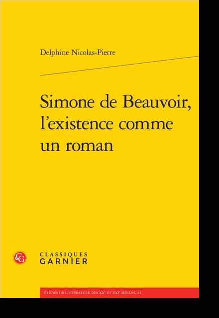 Simone de Beauvoir, l'existence comme un roman - Une vocation concurrentielle, écrivaine ou professeure ?