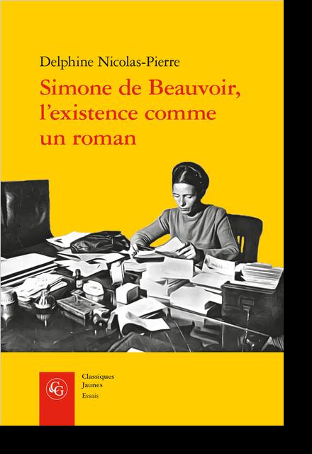 Simone de Beauvoir, l'existence comme un roman - Table des matières
