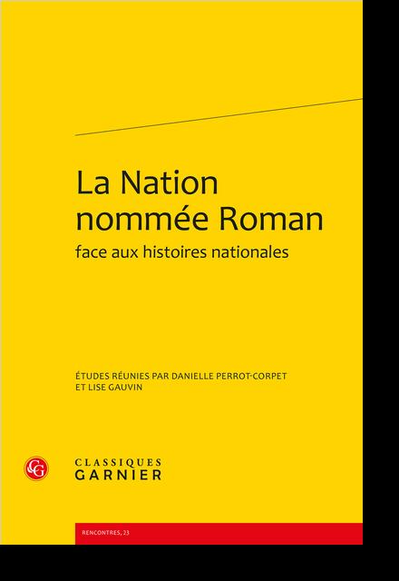 La Nation nommée Roman face aux histoires nationales - Introduction : qu'est-ce que « la nation nommée roman » ?