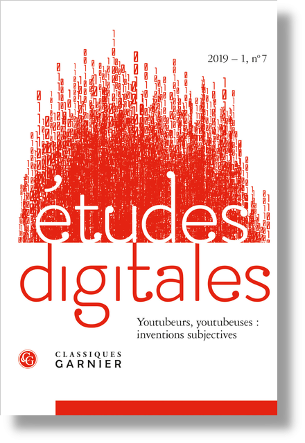 Études digitales. 2019 – 1, n° 7. Youtoubeurs, youtubeuses : inventions subjectives