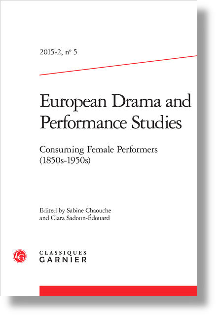 European Drama and Performance Studies. 2015 – 2, n° 5. Consuming Female Performers (1850s-1950s) - Index