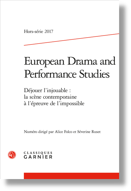 European Drama and Performance Studies. 2017, Hors-série. Déjouer l'injouable : la scène contemporaine à l'épreuve de l'impossible