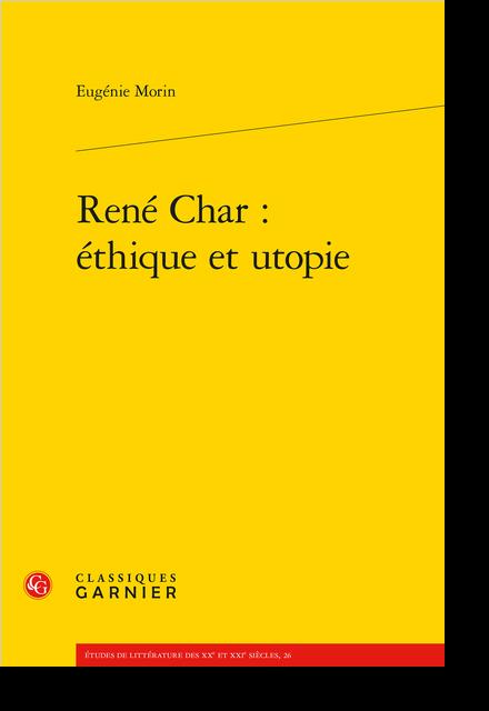 René Char : éthique et utopie