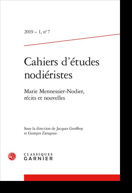 Cahiers d'études nodiéristes. 2019 – 1, n° 7. Marie Mennessier-Nodier, récits et nouvelles - Le Marquis de Chavannes