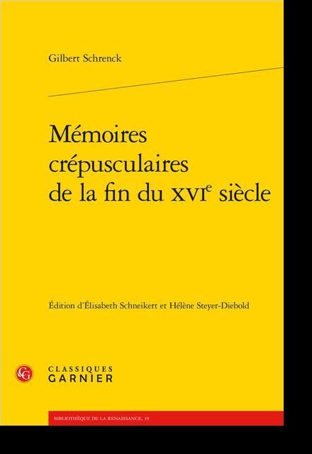 Mémoires crépusculaires de la fin du XVIe siècle - Les Mémoires de Pierre de L'Estoile dans la bibliothèque du duc de Saint-Simon