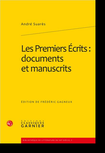 Les Premiers Écrits : documents et manuscrits