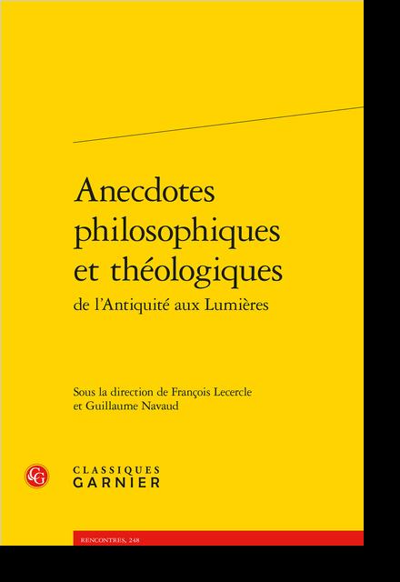 Anecdotes philosophiques et théologiques de l'Antiquité aux Lumières