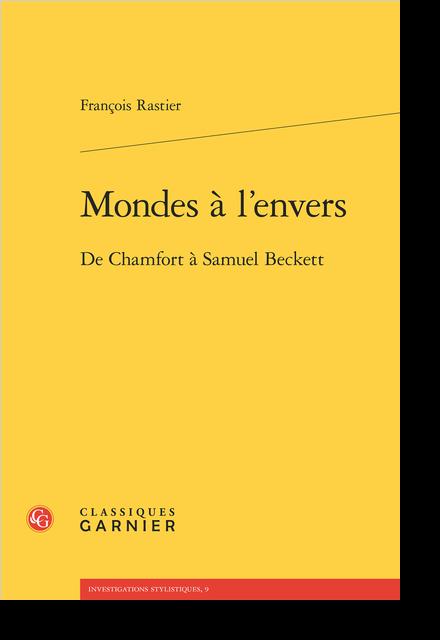 Mondes à l'envers. De Chamfort à Samuel Beckett - Introduction