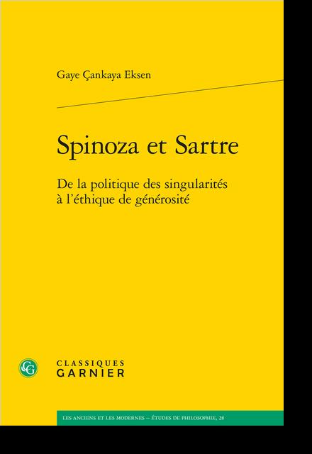Spinoza et Sartre. De la politique des singularités à l'éthique de générosité