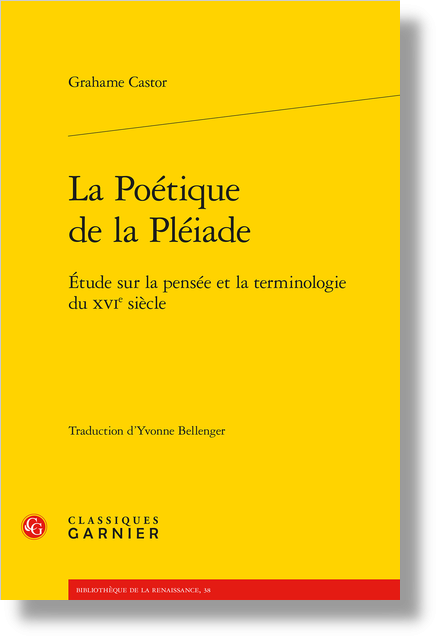 La Poétique de la Pléiade. Étude sur la pensée et la terminologie du XVIe siècle