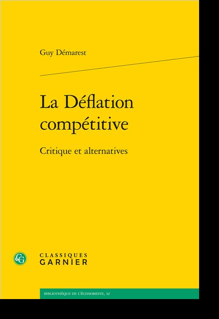 La Déflation compétitive. Critique et alternatives