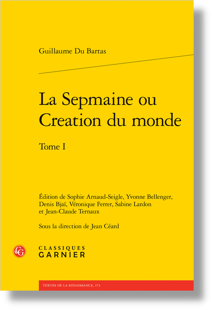 La Sepmaine ou Creation du monde. Tome I