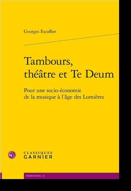 Tambours, théâtre et Te Deum. Pour une socio-économie de la musique à l'âge des Lumières