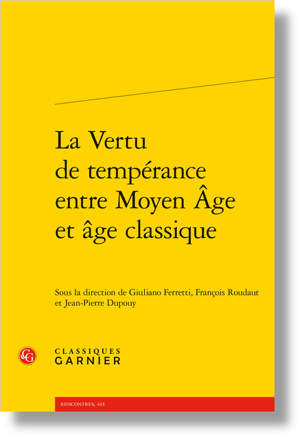 La Vertu de tempérance entre Moyen Âge et âge classique - Le chevalier bien tempéré