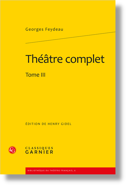 Théâtre complet. Tome III - La Main passe!