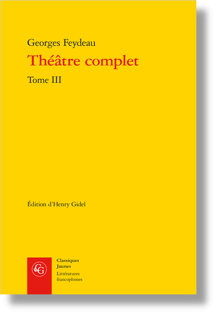 Théâtre complet. Tome III - Table des matières