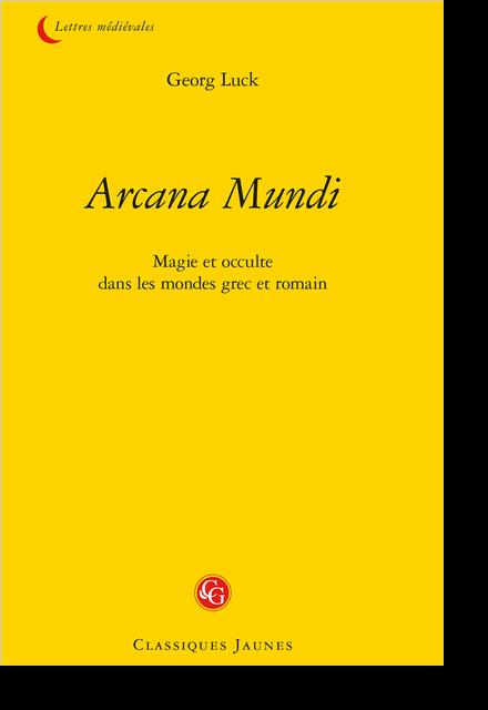 Arcana Mundi. Magie et occulte dans les mondes grec et romain - Index des sources