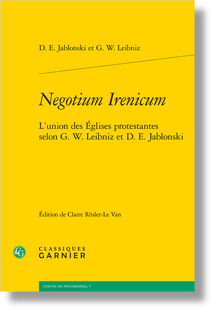 Negotium Irenicum. L'union des Églises protestantes selon G. W. Leibniz et D. E. Jablonski - Remarques de traduction