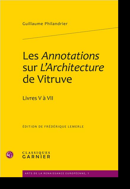 Les Annotations sur L'Architecture de Vitruve. Livres V à VII - Index des noms propres et des lieux cités par Philandrier
