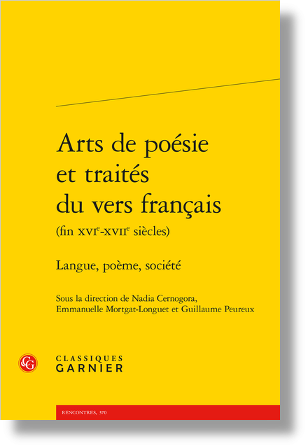 Arts de poésie et traités du vers français (fin XVIe-XVIIe siècles). Langue, poème, société