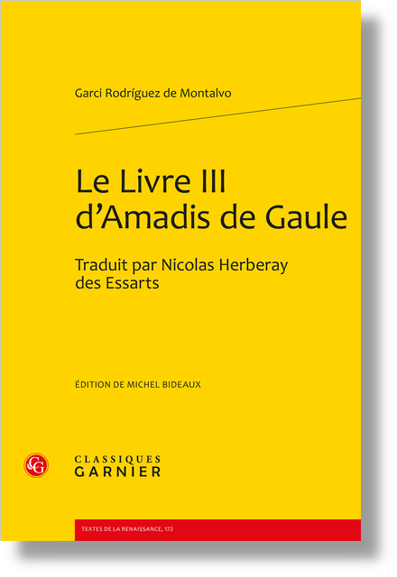 Le Livre III d'Amadis de Gaule. Traduit par Nicolas Herberay des Essarts - Résumé du livre III