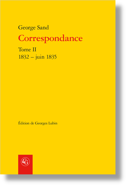 Correspondance. Tome II. 1832 – juin 1835