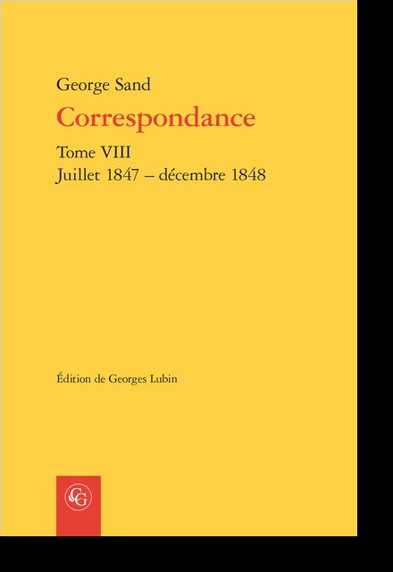 Correspondance. Tome VIII. Juillet 1847 – décembre 1848