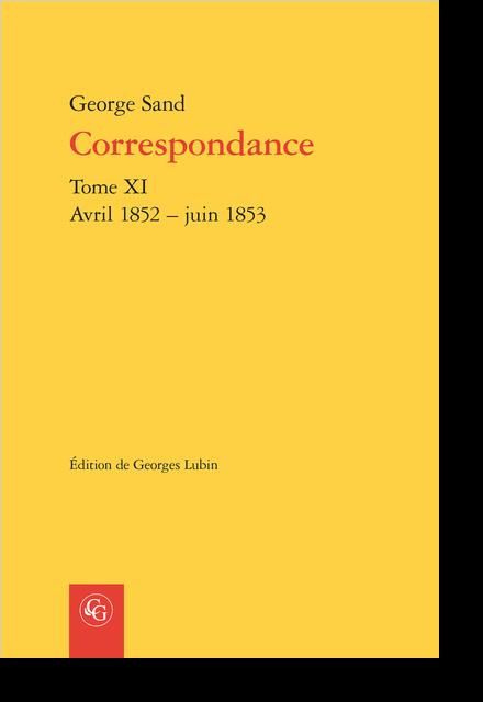 Correspondance. Tome XI. Avril 1852 – juin 1853