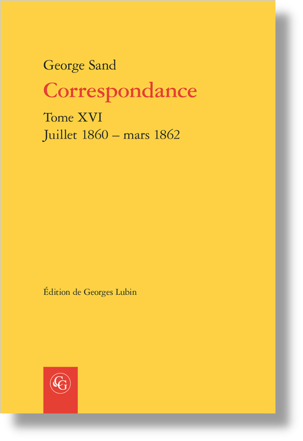 Correspondance. Tome XVI. Juillet 1860 – mars 1862