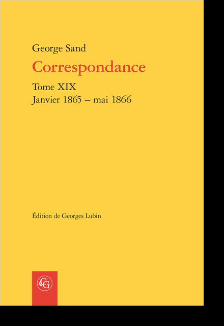 Correspondance. Tome XIX. Janvier 1865 – mai 1866 - Chronologie janvier-décembre 1865