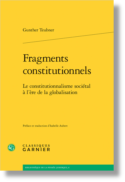 Fragments constitutionnels. Le constitutionnalisme sociétal à l'ère de la globalisation