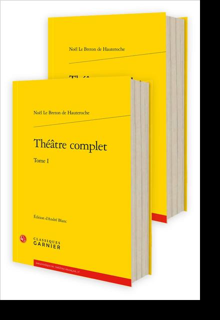 Théâtre complet. Tomes I et II