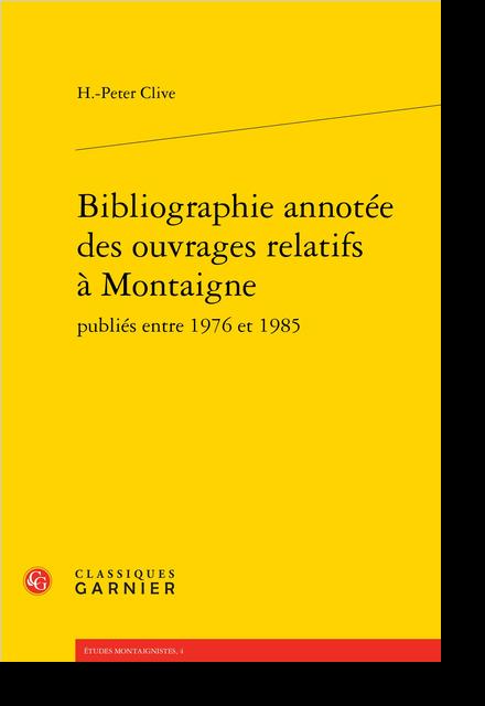 Bibliographie annotée des ouvrages relatifs à Montaigne publiés entre 1976 et 1985