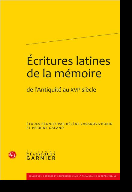 Écritures latines de la mémoire. de l'Antiquité au XVIe siècle - Table des matières