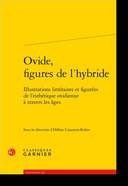 Ovide, figures de l'hybride. Illustrations littéraires et figurées de l'esthétique ovidienne à travers les âges - Pomone et Vertumne (Mét., XIV, 623-771) ou le désir d'hybridité dans la métamorphose