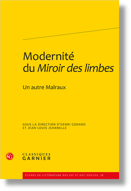 Modernité du Miroir des limbes. Un autre Malraux